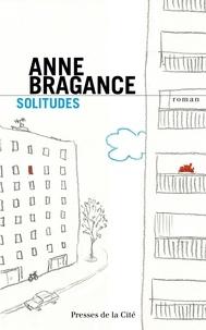 Anne Bragance - Solitudes.