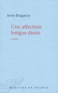 Anne Bragance - Une affection longue durée.