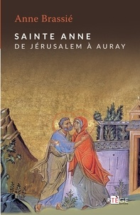 Jean-Marie Paupert et Anne Brassié - Sainte Anne - De Jérusalem à Auray.