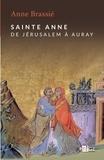 Anne Brassié - Sainte Anne - De Jérusalem à Auray.