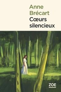 Anne Brécart - Coeurs silencieux.