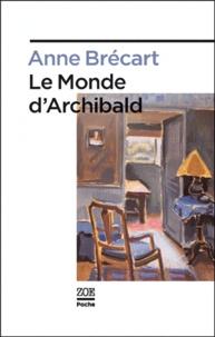 Anne Brécart - Le monde d'Archibald.