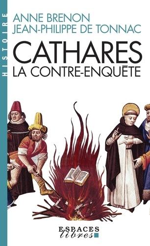 Anne Brenon et Jean-Philippe de Tonnac - Cathares, la contre-enquête.