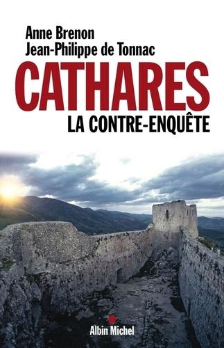 Cathares. La contre-enquête. La contre-enquête