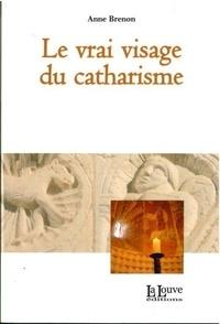 Anne Brenon - Le vrai visage du catharisme.