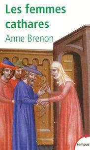 Anne Brenon - Les femmes cathares.