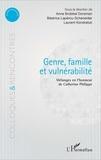 Anne Brobbel Dorsman et Béatrice Lapérou-Scheneider - Genre, famille, vulnérabilité - Mélanges en l'honneur de Catherine Philippe.
