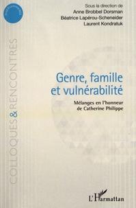 Genre, famille, vulnérabilité- Mélanges en l'honneur de Catherine Philippe - Anne Brobbel Dorsman |