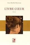 Anne Brobbel Dorsman - L'ivre coeur.