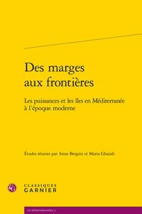 Ucareoutplacement.be Des marges aux frontières - Les puissances et les îles en Méditerranée à l'époque moderne Image