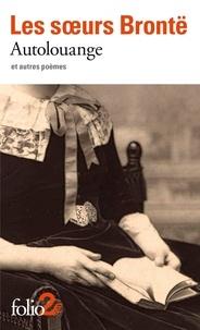 Anne Brontë et Charlotte Brontë - Autolouange et autres poèmes.