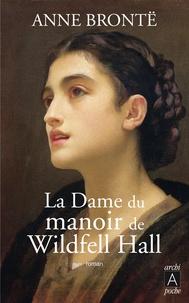 Anne Brontë et Anne Brontë - La dame du manoir de Wildfell Hall.