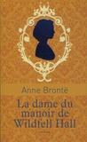 Anne Brontë - La dame du manoir de Wildfell Hall.