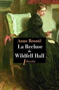 Anne Brontë - La Recluse de Wildfell Hall.