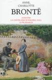 Anne Brontë et Charlotte Brontë - Romans - Jane Eyre, La Châtelaine de Wildfell Hall, Le Professeur.