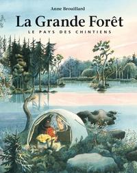 Anne Brouillard - La grande forêt - Le pays des Chintiens.