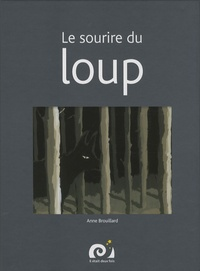 Anne Brouillard - Le sourire du loup.