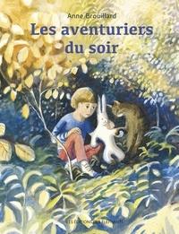 Anne Brouillard - Les aventuriers du soir.