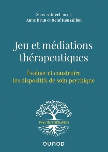 Jeu et médiations thérapeutiques. Evaluer et construire les dispositifs de soin psychiques