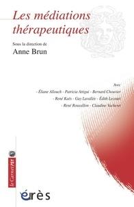 Anne Brun - Les médiations thérapeutiques.