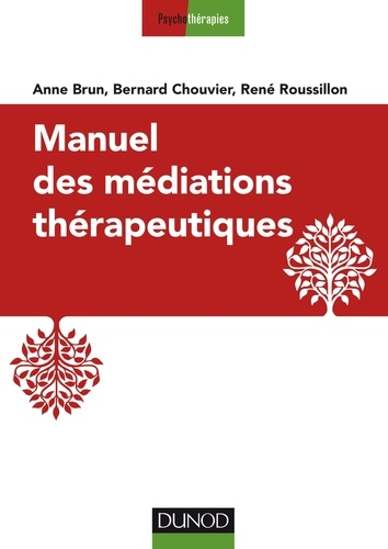 Manuel des médiations thérapeutiques 2e édition