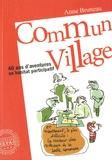 Anne Bruneau - Commun village - 40 ans d'aventures en habitat participatif (1977-2016).