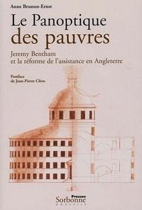 Anne Brunon-Ernst - Le Panoptique des pauvres - Jeremy Bentham et la réforme de l'assitance en Angleterre (1795-1798).