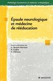 Anne Brunon-Martinez et Philippe Codine - Epaule neurologique et médecine de rééducation.