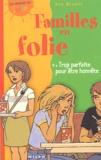 Anne Bryant - Familles en folie Tome 4 : Trop parfaite pour être honnête.