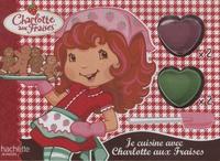 Anne Bryant et Lisa Workman - Je cuisine avec Charlotte aux Fraises.