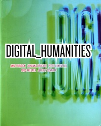 Anne Burdick et Johanna Drucker - Digital Humanities.