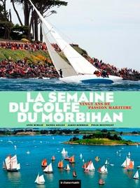 Anne Burlat et Daniel Gilles - La semaine du Golfe du Morbihan - Vingt ans de passion maritime.