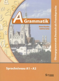 Anne Buscha et Szilvia Szita - A Grammatik - Ubungsgrammatik Deutsch als Fremdsprache, Sprachniveau A1/A2. 1 CD audio
