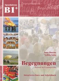 Anne Buscha et Szilvia Szita - Begegnungen B1+ - Integriertes Kurs- und Arbeitsbuch. 2 CD audio