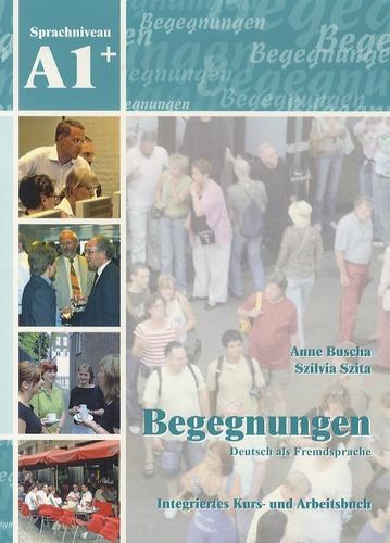 Anne Buscha et Szilvia Szita - Begegnungen, Deutsch Als Fremdsprache - Integriertes Kurs-und Arbeitsbuch, Sprachniveau A1+. 2 CD audio