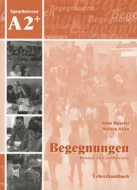 Anne Buscha - Begegnungen Deutsch als Fremdsprache - Lehrerhandbuch, Sprachniveau A2+.