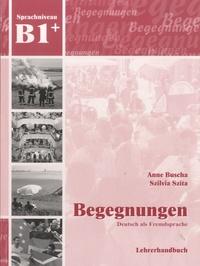 Anne Buscha et Szilvia Szita - Begegnungen - Deutsch als Fremdsprache - Lehrerhandbuch Sprachniveau B1+.