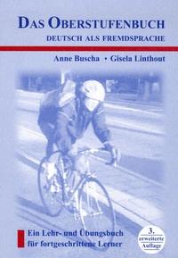Anne Buscha - Das Oberstufenbuch - Deutsch als Fremdsprache.