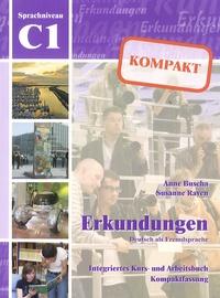 Anne Buscha et Susanne Raven - Erkundungen Deutsch als Fremdsprache - Integriertes Kurs und Arbeitsbuch Kompaktfassung Sprachniveau C1. 1 CD audio