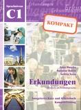 Anne Buscha et Susanne Raven - Erkundungen Kompakt Deutsch als Fremdsprache - Integriertes Kurs- und Arbeitsbuch Kompaktfassung Sprachniveau C1. 1 CD audio