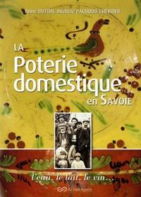 Anne Buttin et Michèle Pachoud-Chevrier - La Poterie domestique en Savoie.