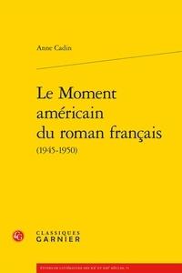 Le Moment américain du roman français (1945-1950).pdf