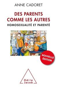 Anne Cadoret - Des parents comme les autres ? - Homosexualité et parenté.