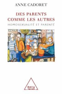 Anne Cadoret - Des parents comme les autres - Homosexualité et parenté.