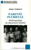 Anne Cadoret - Parenté plurielle - Anthropologie du placement familial.