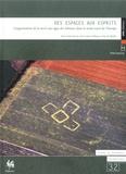 Anne Cahen-Delhaye et Guy de Mulder - Des espaces aux esprits - L'organisation de la mort aux âges des métaux dans le Nord-Ouest de l'Europe.