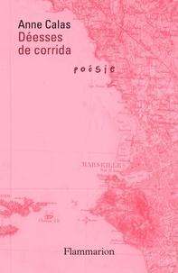 Anne Calas - Déesses de Corrida.