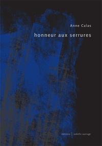 Anne Calas - Honneur aux serrures.