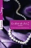 Alison Tyler et Anne Calhoun - Le désir de A à Z, volume 2 - 5 nouvelles érotiques.