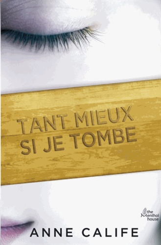 Anne Calife - Tant mieux si je tombe.